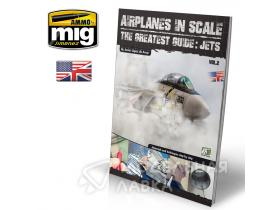 Журнал AIRPLANES IN SCALE 2: The Greatest Guide JETS (ENGLISH) (Самолёты в масштабе 2: реактивные истребители, английский язык)